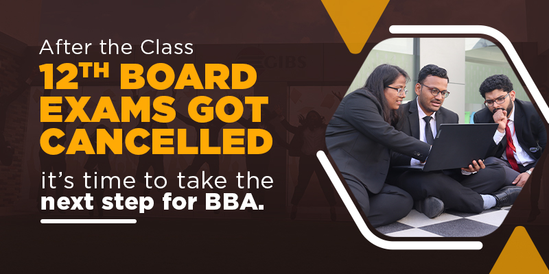 What to do After 12th Class - Next Step BBA from GIBS Business School, Bangalore