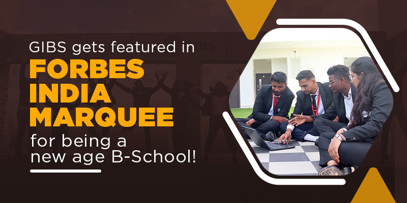 FORBES INDIA features GIBS Business School Bangalore as a New Age B-School by in July 2021